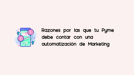 Automatización de Marketing, Razones por las que tu Pyme debe contar con una automatización de marketing, Soy Carito Ruiz