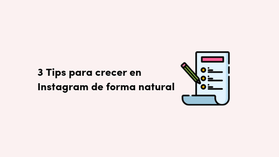 3 Tips para crecer en Instagram de forma natural